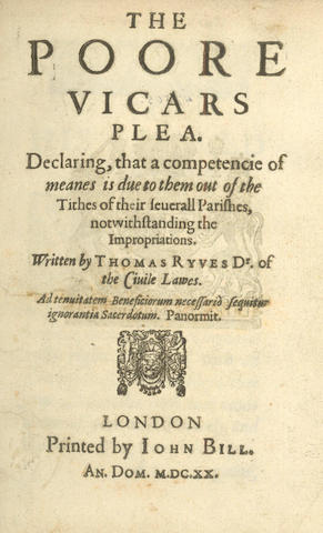 RYVES (THOMAS) The Poore Vicars Plea. Declaring, That a Competencie of Meanes is Due to Them Out of the Tithes of their Severall Parishes, Notwithstanding the Impropriations, 1620