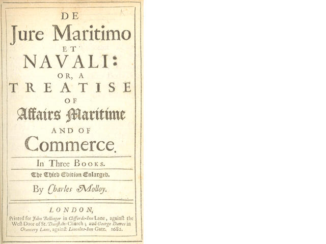MOLLOY (CHARLES) De Maritimo et Navali: or, a Treatise of Affairs Maritime and of Commerce, 1682