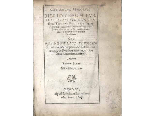 BODLEIAN LIBRARY Catalogus librorum. Bibliothecae publicae quam vir ornatissimus Thomas Bodleius eques auratus in Academia Oxoniensi, 1605