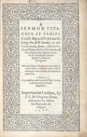 BANCROFT (RICHARD) A Sermon Preached at Paules Crosse the 9. of Februarie, Being the First Sunday in the Parlement, Anno. 1588, 1588