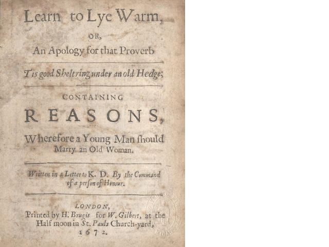 A.B. Learn to Lye Warm, or an Apology for that Proverb Tis Good Sheltring Under an Old Hedge; Containing Reasons Wherefore a Young Man Should Marry an Old Woman, 1672