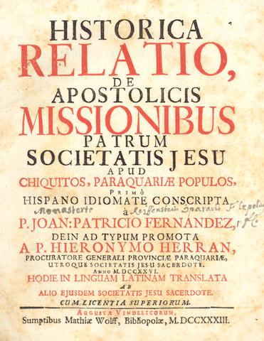 FERNANDEZ (JUAN PATRICIO) Historica relatio, de apostolicis missionibus Patrum Societatis Jesu apud Chiquitos, Paraquariae populos, 1733