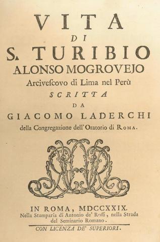 LADERCHI (GIACOMO) Vita di S. Turibio Alonso Mogrovejo, Arivescovo di Lima nel Perù, 1729