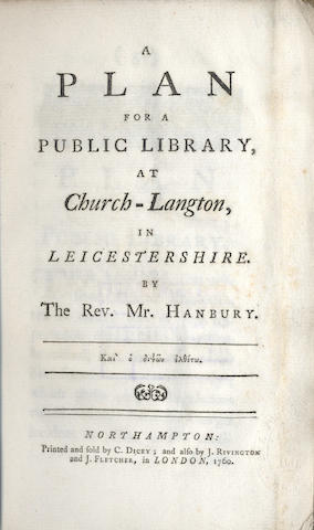 LIBRARIES - LEICESTERSHIRE HANBURY (WILLIAM) A Plan for a Public Library, at Church-Langton, in Leicestershire, 1760