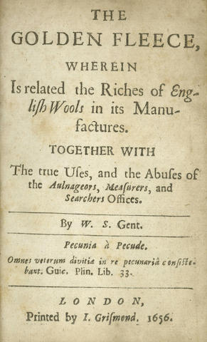 WOOL. SMITH (W.) The Golden Fleece, Wherein Is Related the Riches of English Wools in Its Manufactures. Together With the True Uses, and Abuses of the Aulnageors, Measurers, and Searchers Offices, 1656