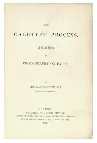 PHOTOGRAPHY SUTTON (THOMAS)  The Calotype Process. A Hand Book to Photography on Paper, FIRST EDITION, 1855