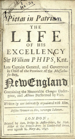 MATHER (COTTON)] Pietas in Patriam. The Life of His Excellency Sir William Phips, Knt. Late Captain General, and Governour in Chief of the Province of the Massachuset-Bay, New England, 1697