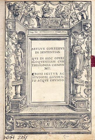 CORTESIUS (PAULUS) In Sententias[ Petri Lombardi]; qui in hoc Opere Eloquentiam cum Theologia coniunxit, 1513