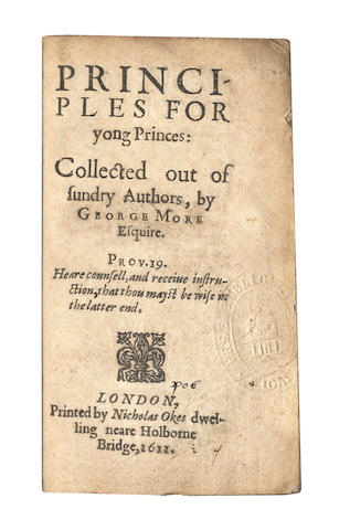 MORE (GEORGE) The Principles for Yo[u]]ng Princes: Collected Out of Sundry Authors, 1611