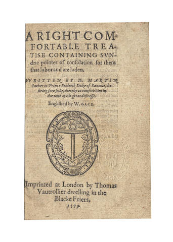 LUTHER (MARTIN) A Right Comfortable Treatise Containing Sundrie Pointes of Consolation for Them that Labor and Are Laden, 1549
