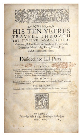 MORYSON (FYNES) An Itinerary... Containing His Ten Yeeres Travell through the Twelve Dominions of Germany, Bohmerland, Sweitzerland, Netherland, Denmarke, Poland, Italy. Turkey, France, England, Scotland and Ireland, 3 parts in one vol., 1617