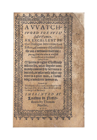 LUTHER (MARTIN] A Watch-word for Wilfull Women. An Excellent Pithie Dialogue betweene Two Sisters, of Contrary Dispositio[n]s: the One a Vertuous Matrone: Fearing God, the Other a Wilfull Huswife: of Disordered Behavioure, 2 parts in one, 1581