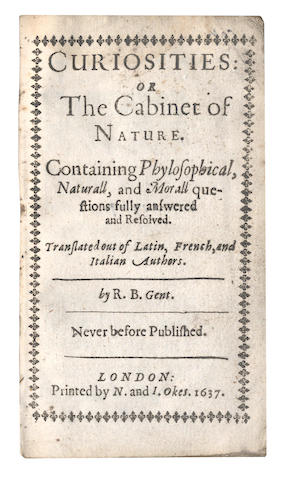 BASSET (ROBERT)] Curiosities: or the Cabinet of Nature. Containing Phylosophical, Naturall, and Moral Questions Fully Answered and Resolved, 1637