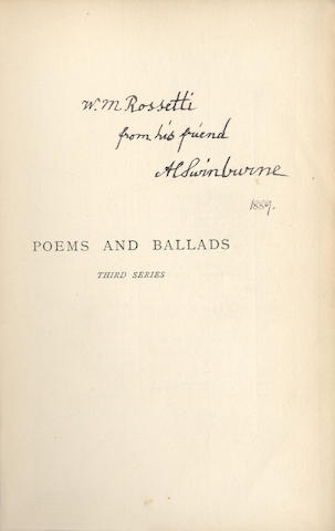 SWINBURNE (ALGERNON CHARLES)Poems and Ballads. Third Series, second edition, AUTHOR'S PRESENTATION COPY INSCRIBED TO WILLIAM M. ROSSETTI, 1889; and 4 others, swinburne (5)