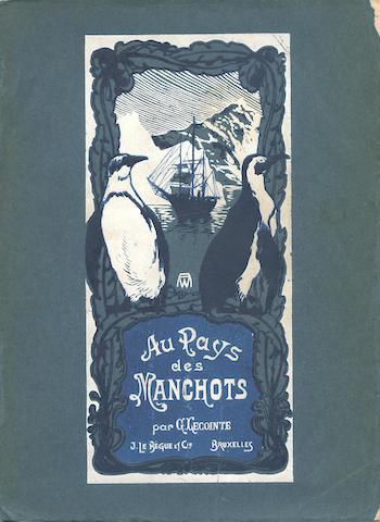 BELGIAN ANTARCTIC EXPEDITION, 1898-1899. GERLACHE (ADRIEN DE) Voyage de la Belgica. Quinze mois dans l'Antarctique, 1902; with Lecointe. Aus Pays des Manchots, 1910 (2)