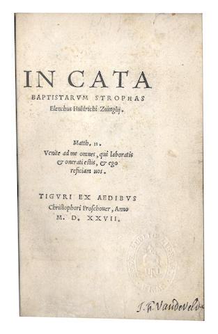 ZWINGLI (ULRICH) In catabaptistarum strophas elenchus, Zurich, 1527