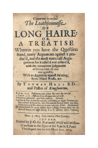 HALL (THOMAS) Comarum Aksomia [in Greek]. The Loathsomnesse of Long Haire: or, a Treatise Wherein You Have the Question Stated, Many Arguments Against it Produc'd... with an Appendix against Painting, Spots, Naked, &c., 1654