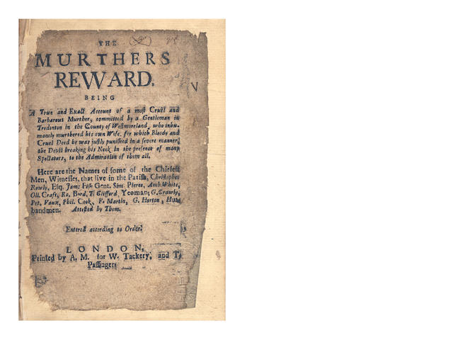 MURDER The Murthers Reward. Being a True and Exact Account of a Most Cruel and Barbarous Murther, Committed by a Gentleman in Tredenton in the County of Westmoreland, Who Inhumanely Murthered his Own Wife, for Whcih Bloody and Cruel Deed He Was Justly Punished in a Severe Manner, [c.1685]