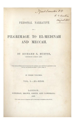 "BURTON (RICHARD FRANCIS) Personal Narrative of a Pilgrimage to El-Medinah and Meccah, 3 vol., FIRST EDITION, AUTHOR'S PRESENTATION COPY INSCRIBED ""J. Grant Lumsden DD, R.F.Burton, August 1855"" on title-page of volumes one and 2, 1855-1856"