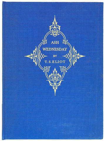 ELIOT (T.S.) Ash Wednesday, NUMBER 62 OF 600 COPIES, SIGNED BY THE AUTHOR, 1930; and 4 others by Eliot (5)