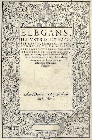 PARIS (MATTHEW) Elegans illustris et facilis Rerum, praesertim Britannicarum, 1567