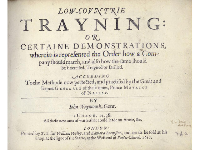 """MILITARY WAYMOUTH (JOHN) Low-countrie Trayning: or, Certaine Demonstrations, Wherein is Represented the Order How a Company Should MarchFIRST EDITION, AUTHOR'S PRESENTATATION COPY inscribed on title """"Ex dono autoris"""", 1617"""