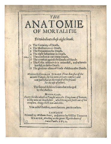STRODE (GEORGE) The Anatomie of Mortalitie, 1632; and 11 others