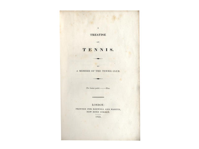 TENNIS [LUKIN (ROBERT)] A Treatise on Tennis. By a Member of the Tennis Club, 1822
