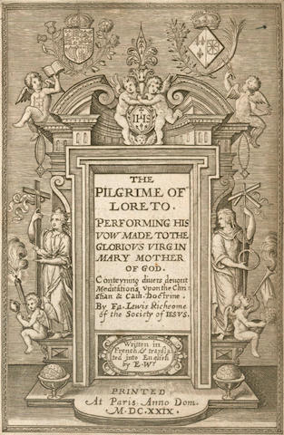 RICHEOME (LOUIS) The Pilgrime of Loreto. Performing His Vow Made to the Glorious Virgin Mary Mother of God. Conteyning Divers Devout Meditations upon the Christian & Cath. Doctrine, [St. Omer], 1629