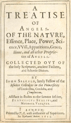 SALKELD (JOHN) A Treatise of Angels. Of the Nature, Essence, Place, Power, Science, Will, Apparitions, Grace, Sinne, and All Other Properties of Angels, 1613