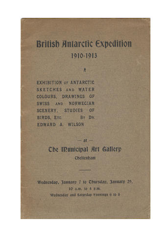 WILSON (EDWARD ADRIAN) British Antarctic Expedition 1910-1913. Exhibition of Antarctic Sketches, Cheltenham, 1914