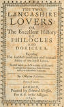 BRAITHWAITE (RICHARD)] The Two Lancashire Lovers: or the Excellent History of Philocles and Doriclea. Expressing the Faithfull Constancy and Mutuall Fidelity of Two Loyall Loveres, 1640; and another (2)
