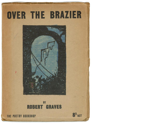 GRAVES (ROBERT) Over the Brazier, FIRST EDITION OF THE AUTHOR'S FIRST BOOK, 1916