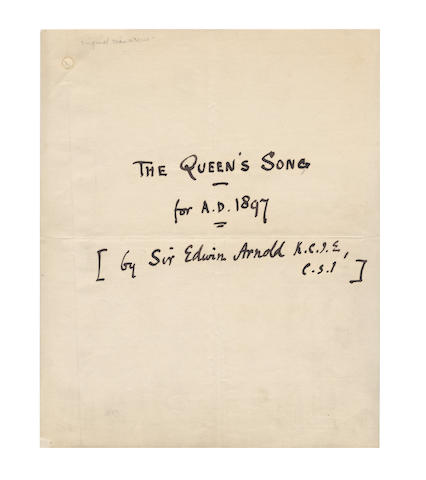 ARNOLD, EDWIN (1832-1904) AUTOGRAPH MANUSCRIPTS OF SOME OF HIS INDIAN POEMS, [c.1890]; and AUTOGRAPH MANUSCRIPT OF HIS POEM 'THE QUEEN'S SONG', 1897
