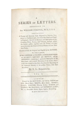 LUSIGNAN (SAUVEUR) A Series of Letters Addressed to Sir William Fordyce... containing a Voyage and Journey from England to Smyrna, from thence to Constantinople... to which is prefixed a short answer to Volney's contradictions on Ali-Bey's History and Revolt, 2 vol., 1788