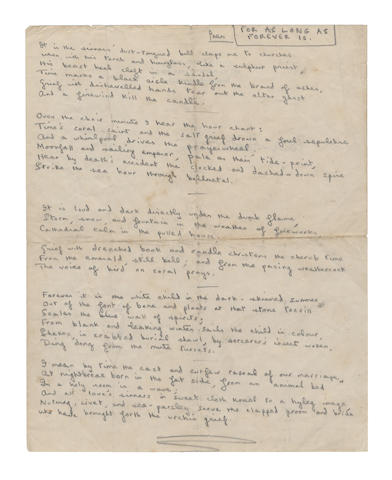 THOMAS DYLAN (1914-1953, Welsh poet) AUTOGRAPH MANUSCRIPT HEADED 'POEM' AND 'FOR AS LONG AS FOREVER IS'