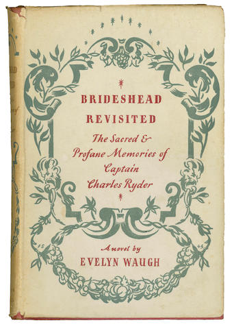 WAUGH (EVELYN) Brideshead Revisited. The Sacred and Profane Memories of Captain Charles Ryder, FIRST EDITON, DUST-JACKET, 1945