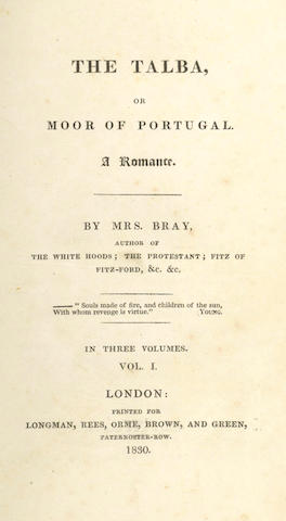 BRAY (ANNA ELIZA) The Talba, or Moor of Portugal, 3 vol., 1830