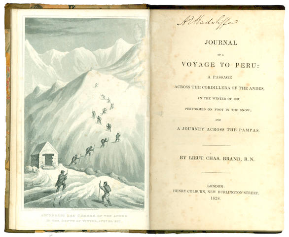 BRAND (CHARLES) Journal of a Voyage to Peru: A Passage across the Cordillera of the Andes, in the Winter of 1827, Performed on Foot in the Snow; and a Journey across the Pampas, 1828