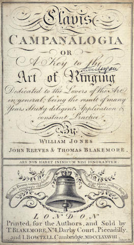 BELL RINGING JONES (WILLIAM), JOHN REEVES and THOMAS BLAKEMORE. Clavis campanalogia, or a Key to the Art of Ringing, 1788