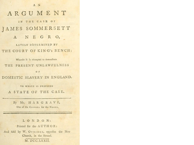 SLAVERY HARGRAVE (An Argument in the Case of James Sommersett, a Negro Lately Determined by the Court of King's Bench, 1772