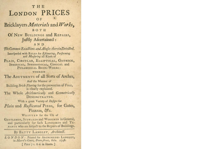 LANGLEY (BATTY) The London Prices of Bricklayers Materials and Works, Both of New Buildings and Repairs, Justly Ascertained...  1748