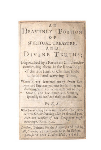 S., E. An Heavenly Portion of Spiritual Treasure, and Divine Truths; Bequeathed by a Parent to Children, 1668