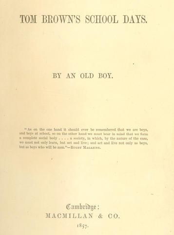 HUGHES (THOMAS) Tom Brown's Schooldays, FIRST EDITION, FIRST ISSUE, 1857