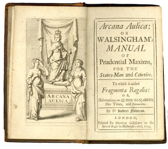 DE REFUGE (EUSTACHE)] Arcan Aulica: or Walsingham's Manual ... To Which is Added Fragmanta Regalia... By Sir Robert Naunton, 2 works in one vol., 1694; and 2 others (3)