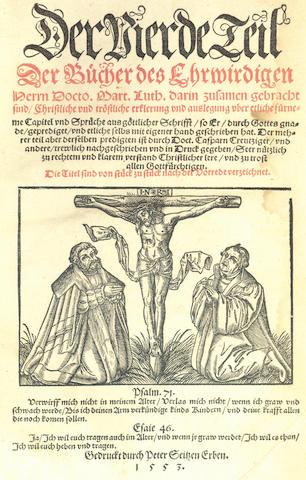 LUTHER (MARTIN) Der vierde Teil der Bücher des Ehrwirdigen, 1553