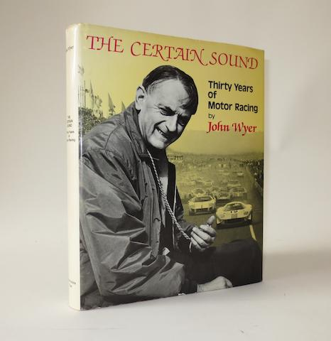 A signed copy of John Wyer: The Certain Sound - Thirty Years of Motor Racing;