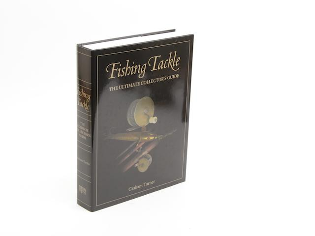 TURNER (GRAHAM) Fishing Tackle: The Ultimate Collector's Guide, SIGNED BY THE AUTHOR, M. Press, 2009