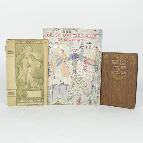 KING (JESSIE MARION) STEELE (ISOBEL K. C.) The Enchanted Capital of Scotland, [1945]; The Grey City of the North [1910]; COLLINS (J. CHURTON, editor) Poems of Shelley [c.1905](3)