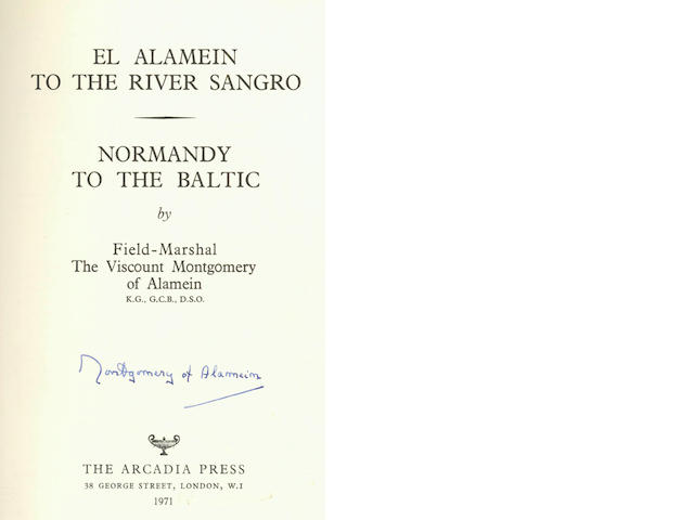 MILITARY -  MONTGOMERY (BERNARD LAW, Viscount of Alamein) El Alamein to the River Sangro. Normandy to the Baltic, NUMBER 252 OF 265 COPIES, SIGNED BY THE AUTHOR, 1971